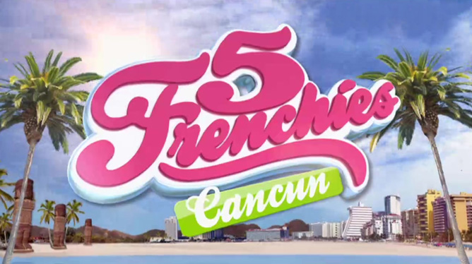 5 FRENCHIES A CANCUN