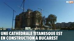 Une cathédrale titanesque est en construction à Bucarest