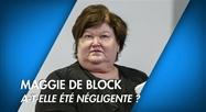 Maggie De Block a-t-elle été négligente ?